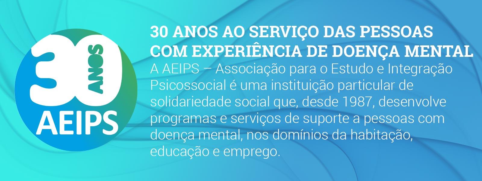 AEIPS 30 anos ao serviço das pessoas com experiência de doença mental
